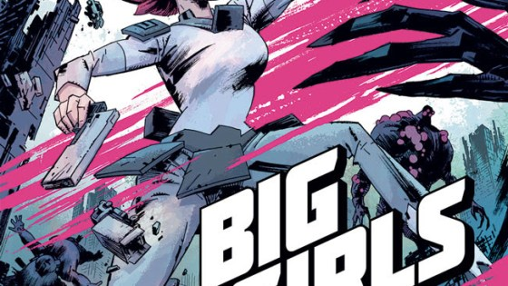 """Big Girls is next-level science fiction energy from one of the great powerhouses of American comics."" —Warren Ellis"