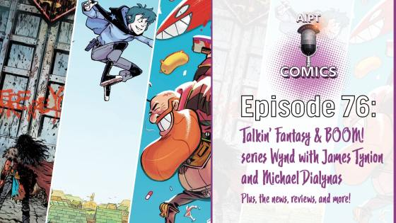 AIPT Comics Podcast Episode 76: Talkin' new series 'Wynd' with James Tynion and Michael Dialynas