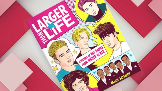 """Larger Than Life"" writer Maria Sherman talks the ""science"" of boy bands"