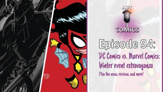 AIPT Comics Podcast Episode 94: DC Comics vs. Marvel Comics: Winter event extravaganza