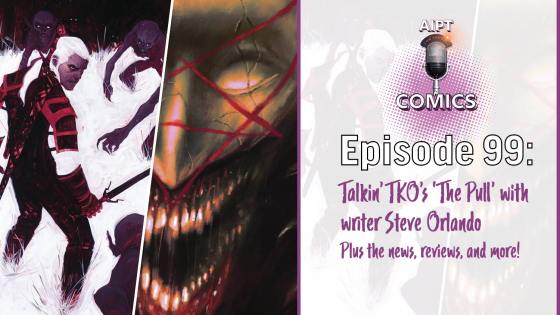 AIPT Comics Podcast Episode 99: Talkin' TKO series 'The Pull' with writer Steve Orlando