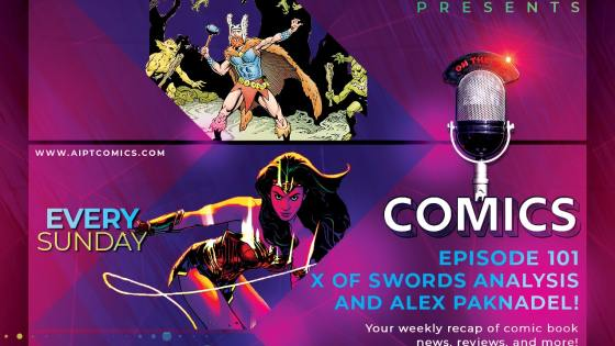 AIPT Comics Podcast Episode 101: X of Swords analysis & writer Alex Paknadel joins the show