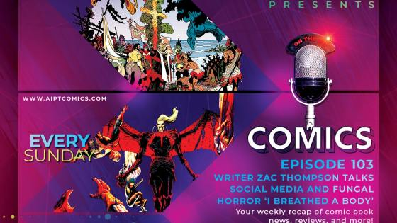 AIPT Comics Podcast Episode 103: Zac Thompson talks social media and fungal horror in 'I Breathed a Body'