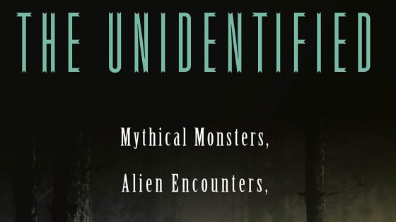 'The Unidentified: Mythical Monsters, Alien Encounters, and Our Obsession with the Unexplained' -- book review