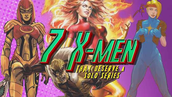 The 7 X-Men that deserve a solo series