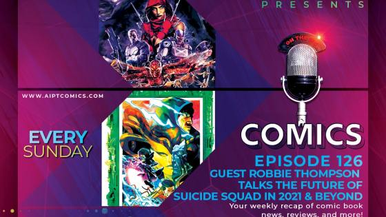 AIPT Comics Podcast Episode 126: Talking the future of 'Suicide Squad' (and beyond) with Robbie Thompson
