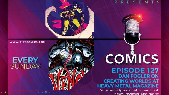 AIPT Comics Podcast Episode 127: Actor and writer Dan Fogler on creating worlds at Heavy Metal Magazine
