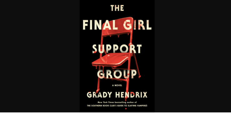 'The Final Girl Support Group' is Grady Hendrix at the top of his game