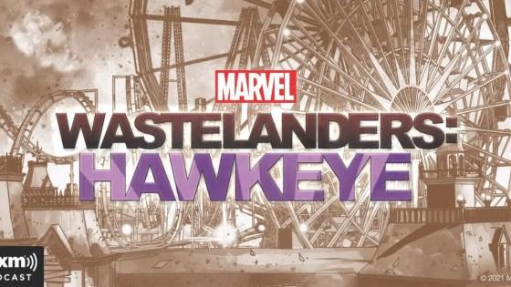 Marvel, SiriusXM announce 'Wastelanders: Hawkeye' scripted podcast series