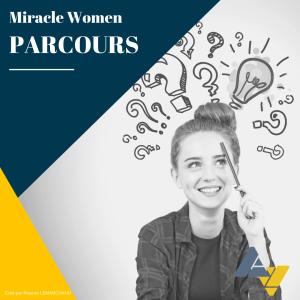 parcours, miracle women, plafond de verre, dépassement de soi, prendre confiance, développer son mental, réussir, performer, se battre