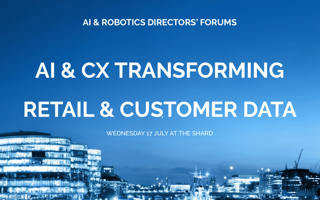 Early Bird for AI & CX Transforming Retail & Customer Data – Extended until 15th June