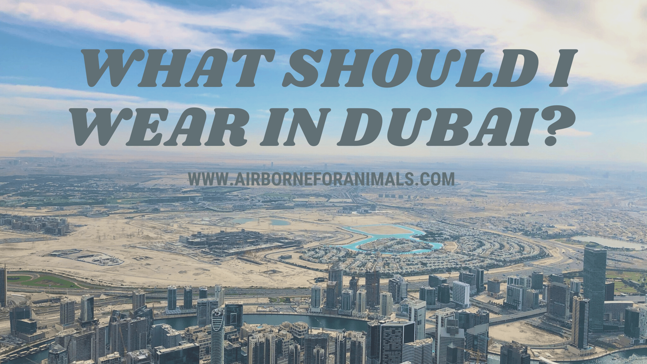 What Should I Wear in Dubai?
