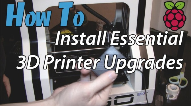 How To Install Essential Upgrades To Your ROBO 3D Printer