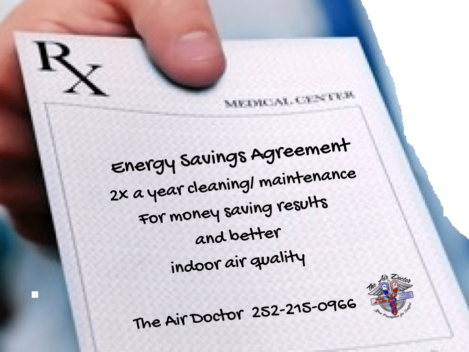 Your Prescription for comfort. HVAC maintenance recommendation. Sign up for an energy saving agreement to save money and improve indoor air quality.