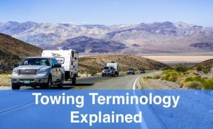 All About Towing: Tongue Weights and Towing Capacity and More Explained