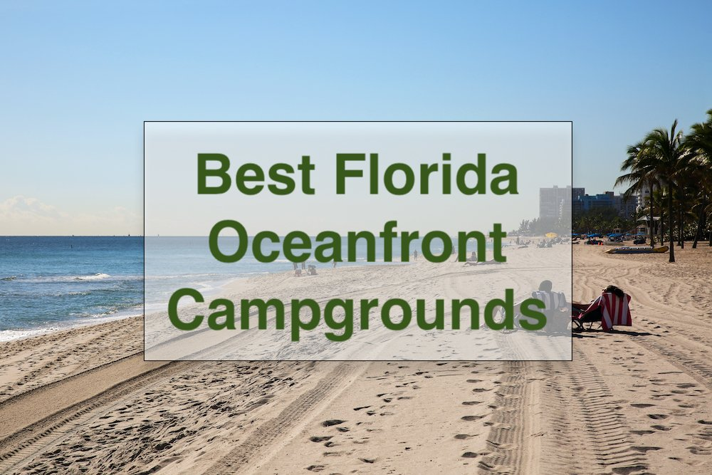 You are currently viewing Best Florida Oceanfront Campgrounds
