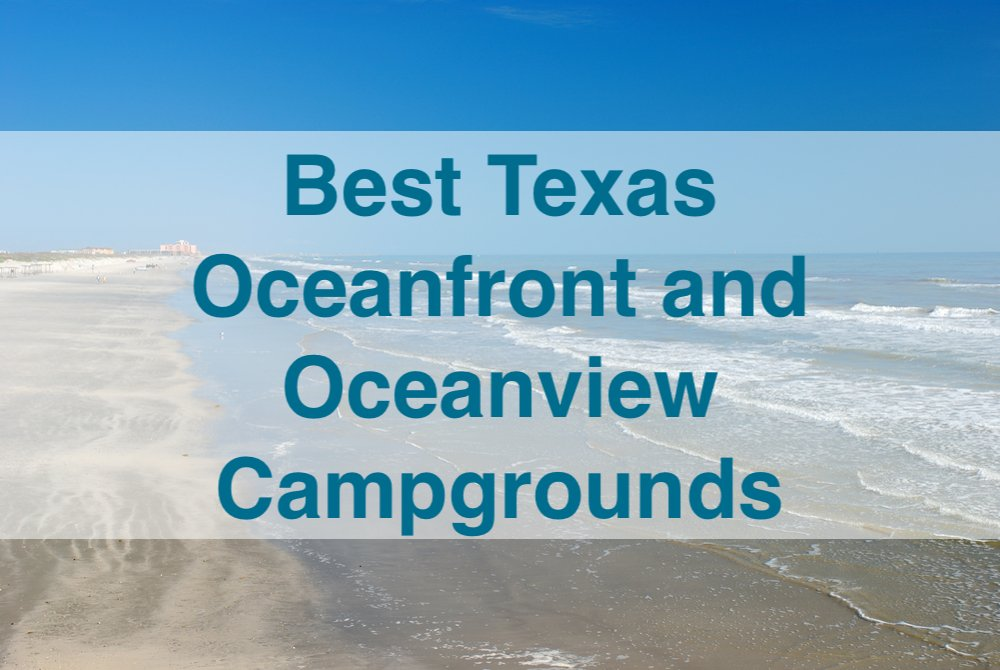 Best Texas Oceanfront and Oceanview Campgrounds