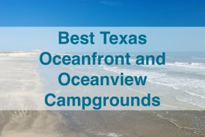 Read more about the article Best Texas Oceanfront and Oceanview Campgrounds