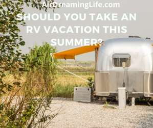 Why people are opting for an RV camping adventure this summer