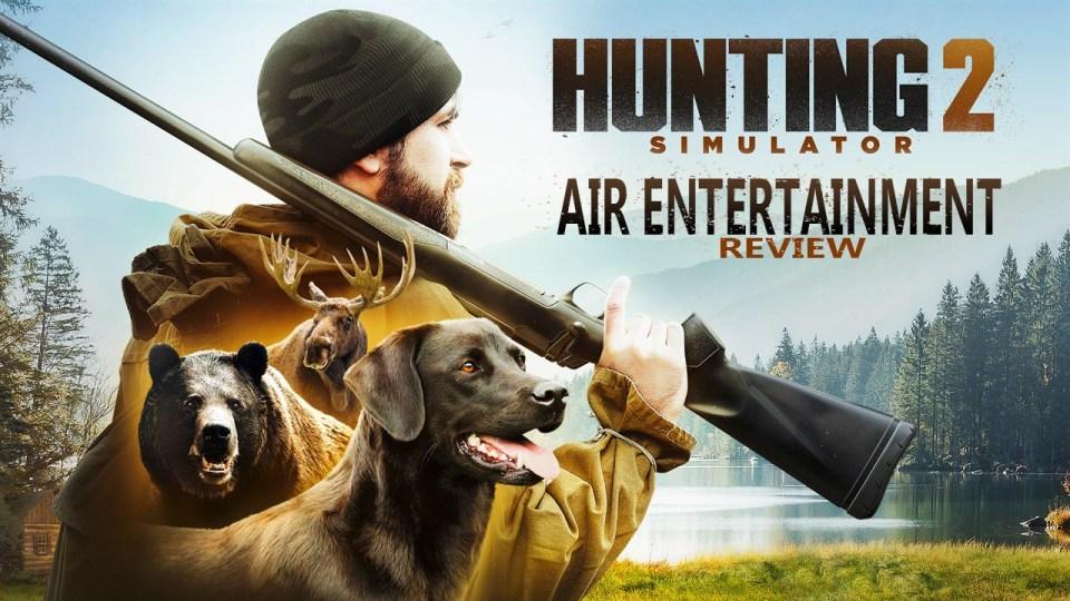 Hunting Simulator 2 Review   AIR Entertainment
