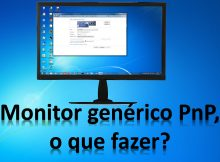 Como resolver o problema do Monitor Genérico PnP? Windows 7 e 10