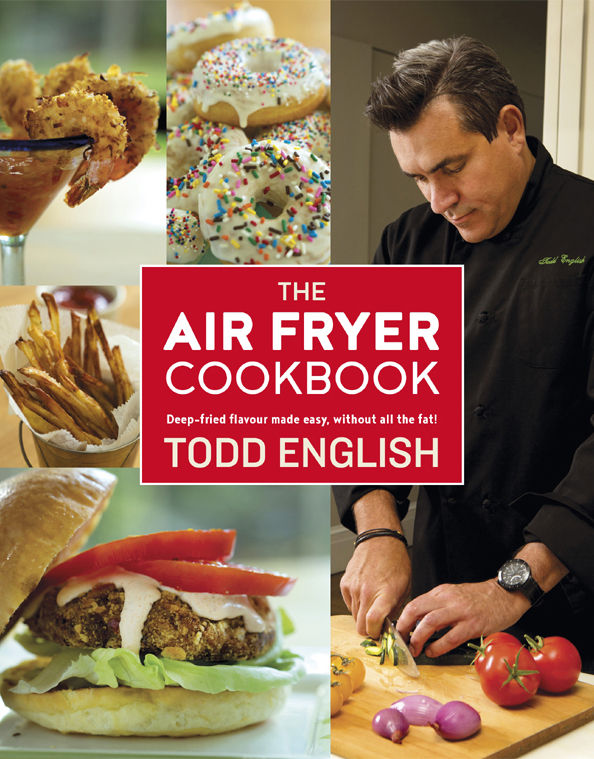 The Air Fryer Cookbook - Todd English