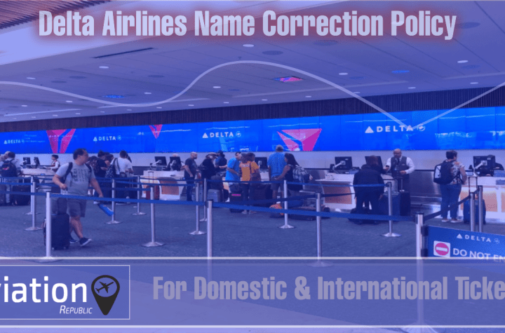 delta airlines name correction policy for domestic international tickets Airplane GEEK Delta Airlines Name Correction Policy for Domestic & International Tickets