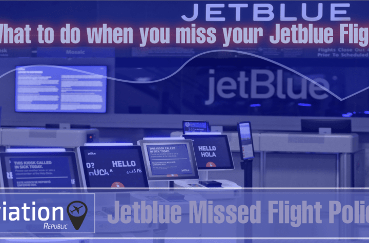 what to do when you miss your jetblue flight Airplane GEEK What to do when you miss your Jetblue Flight