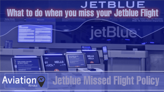 What to do when you miss your Jetblue Flight