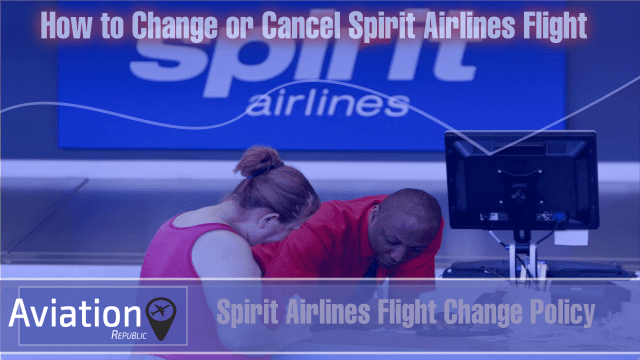 How to Change or Cancel Spirit Airlines Flight
