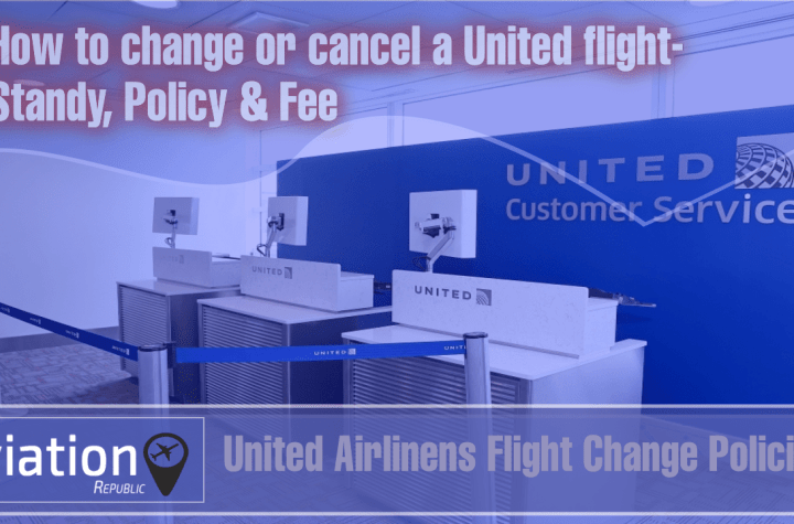 how to make united airlines flight change cancellation same day change standy policy fee for domestic international tickets all you need to know Airplane GEEK How to make United Airlines Flight Change, Cancellation, Same-day change, Standy, Policy & Fee for Domestic International Tickets: All you need to know