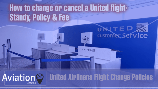How to make United Airlines Flight Change, Cancellation, Same-day change, Standy, Policy & Fee for Domestic International Tickets: All you need to know
