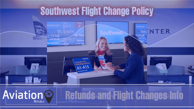 This is How Southwest Flight Change Policy Work: All you need to know