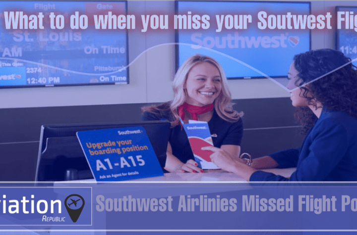 what to do when you miss your southwest flight all you need to know Airplane GEEK What to do when you miss your Southwest Flight: All you need to know