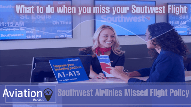 What to do when you miss your Southwest Flight: All you need to know
