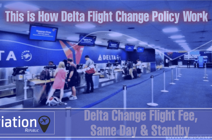 this is how delta flight change policy work Airplane GEEK This is How Delta Flight Change Policy Work