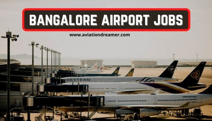 bangalore airport jobs for freshers in 2021 ground staff jobs Airplane GEEK Bangalore Airport Jobs for Freshers in 2021 [Ground Staff Jobs]