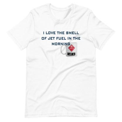airplaneTees I love the smell of jet fuel in the morning tee... Short-Sleeve Unisex 7