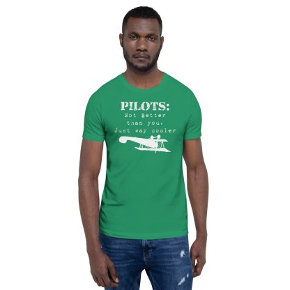 airplaneTees Pilots not better than you just way cooler tee.... Short-Sleeve Unisex 2
