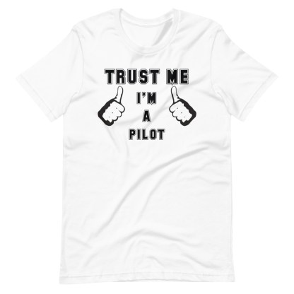 airplaneTees Trust me Im a pilot tee... Short-Sleeve Unisex 6