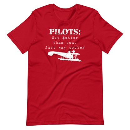 airplaneTees Pilots not better than you just way cooler tee.... Short-Sleeve Unisex 1