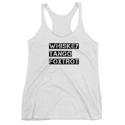 airplaneTees WTF, Whiskey Tango Foxtrot Tank Top... Women's Racerback Tank 8