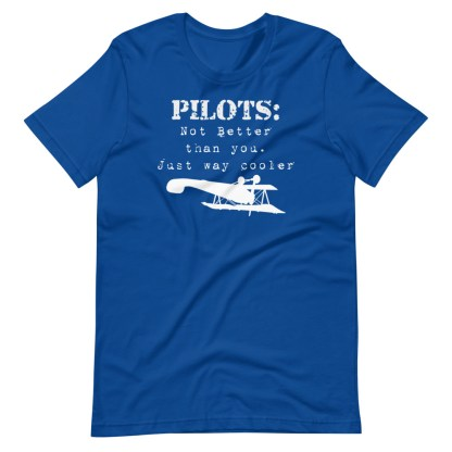 airplaneTees Pilots not better than you just way cooler tee.... Short-Sleeve Unisex 11