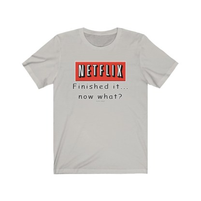 airplaneTees Finished Netflix now what tee... Unisex Jersey Short Sleeve 4
