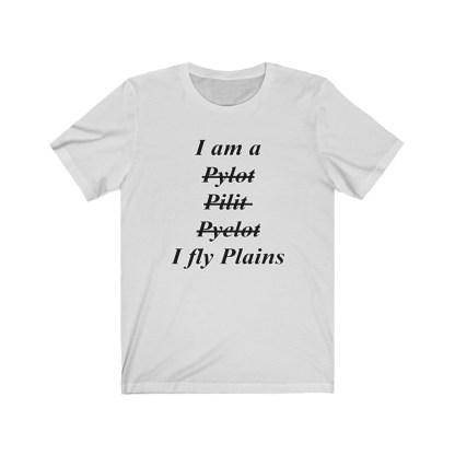 airplaneTees I am a Pilot - Unisex Jersey Short Sleeve Tee 3