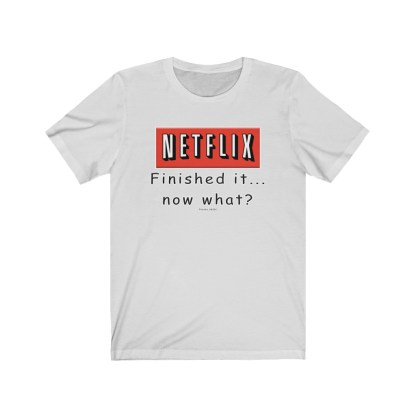 airplaneTees Finished Netflix now what tee... Unisex Jersey Short Sleeve 3