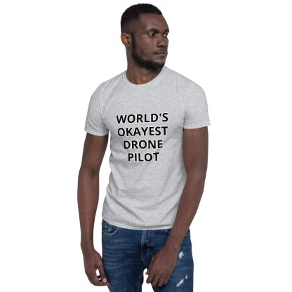 airplaneTees Worlds Okayest Drone Pilot Tee... Short-Sleeve Unisex 4
