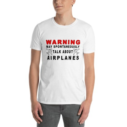airplaneTees Warning may spontaneously talk about airplanes tee... Short-Sleeve Unisex 2