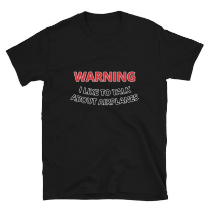 airplaneTees WARNING I like to talk about airplanes tee... Short-Sleeve Unisex 6