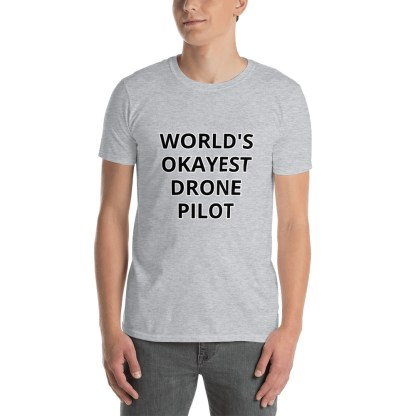 airplaneTees Worlds Okayest Drone Pilot Tee... Short-Sleeve Unisex 3